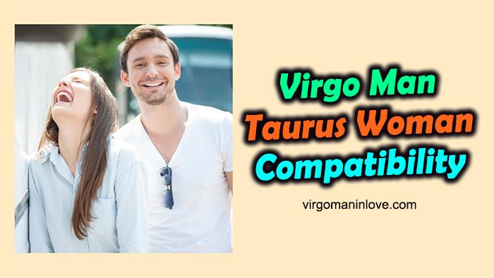 Virgo Man Taurus Woman Compatibility: Is This Match Good?