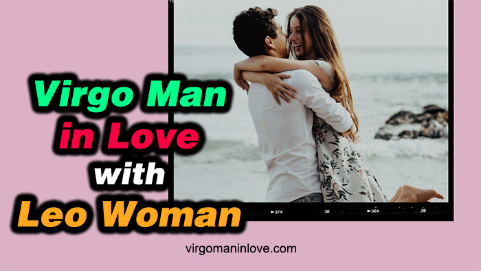 Virgo Man in Love with Leo Woman: Will This Match Work?